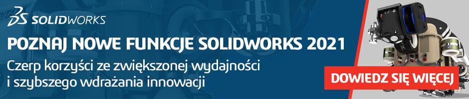 Poznaj nowe funkcje SOLIDWORKS 2021